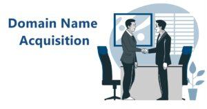 Domain Name Acquisition